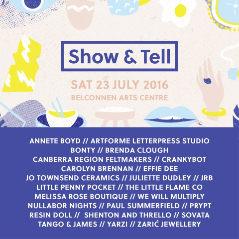 Show & Tell Market Sat 23 July 2016 Belconnen Arts Centre